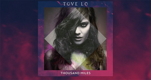 """Tove Lo: poslušajte novi singl """"Thousand Miles"""""""