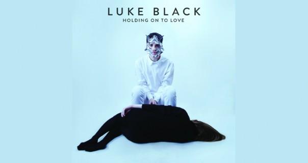 """Izašao Luke Black - """"Holding On To Love"""""""