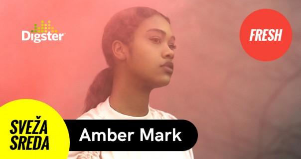 Digster #SVEŽASREDA: Amber Mark